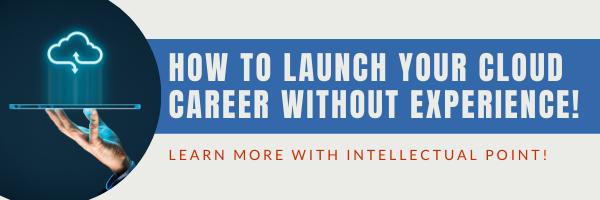 How to Launch Your Cloud Career Without Experience!